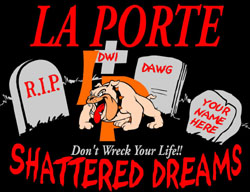 La Porte Shattered Dreams Logo - Don't Wreck Your Life